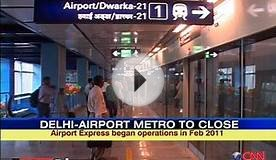 Delhi: Airport Metro to close down from Sunday